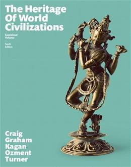 Heritage of World Civilizations, by Craig, 10th Edition, Combined Volume 9780133834918