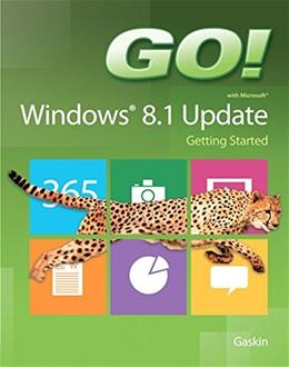 GO! with Windows 8.1 Update 1 Getting Started, by Gaskin 9780133841152