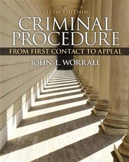 Criminal Procedure: From 1st Contact to Appeal, by Worrall, 5th Edition 5 PKG 9780133849233