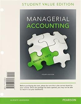 Managerial Accounting, Student Value Edition Plus NEW MyLab Accounting with Pearson eText -- Access Card Package (4th Edition) 4 PKG 9780133849332
