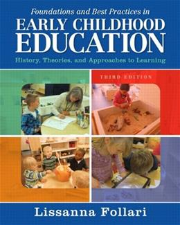 Foundations and Best Practices in Early Childhood Education, by Follari, 3rd Edition 9780133849363