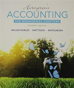 Horngrens Accounting: The Managerial Chapters, by Miller-Nobles, 11th Edition 9780133851151