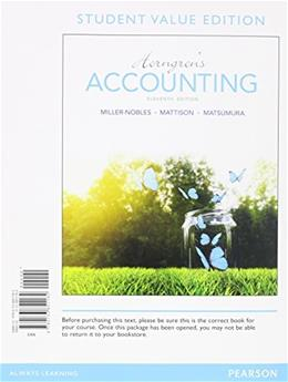 Horngrens Accounting, by Miller-Nobles, 11th Student Value Edition 9780133851182