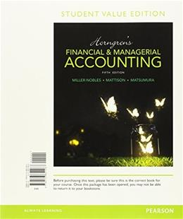 Horngrens Financial and Managerial Accounting, by Nobles. 5th Student Value Edition 9780133851267
