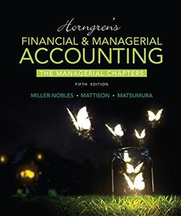Horngrens Financial & Managerial Accounting, The Managerial Chapters (5th Edition) 9780133851298