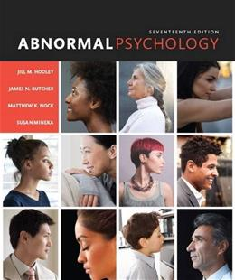 Abnormal Psychology, by Hooley, 17th Edition 9780133852059
