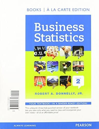 Business Statistics, by Donnelly, 2nd Student Value Edition 2 PKG 9780133852288
