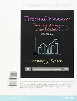Personal Finance: Turning Money into Wealth, by Keown, 7th Student Value Edition 9780133856507