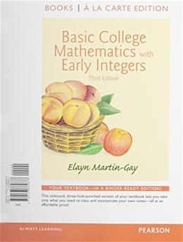 Basic College Math with Early Integers, by Martin-Gay, 3rd Edition 3 PKG 9780133858266