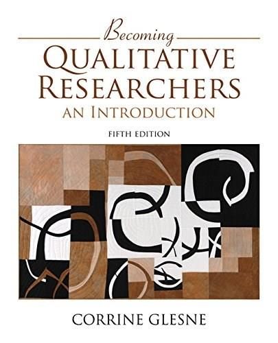 Becoming Qualitative Researchers: An Introduction, by Glesne, 5th Edition 9780133859393