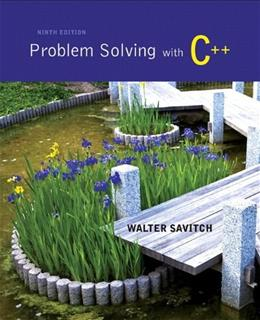 Problem Solving with C++, by Savitch, 9th Edition 9 PKG 9780133862218