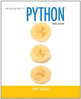 Starting Out with Python, by Gaddis, 3rd Edition 3 PKG 9780133862256