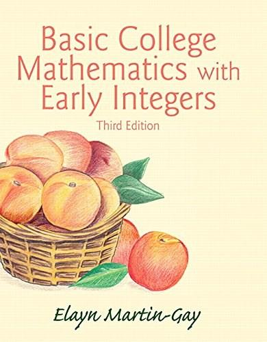 Basic College Mathematics with Early Integers, by Martin-Gay, 3rd Edition 9780133864717