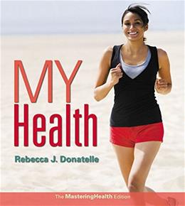 My Health: The MasteringHealth Edition, by Donatelle, 2nd Edition 2 PKG 9780133865011