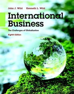 International Business: The Challenges of Globalization (8th Edition) 9780133866247