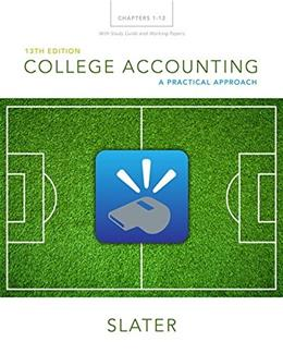 College Accounting Chapters 1-12, by Slater, 13th Edition 9780133866308