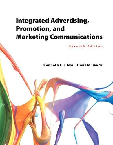 Integrated Advertising, Promotion, and Marketing Communications (7th Edition) 9780133866339