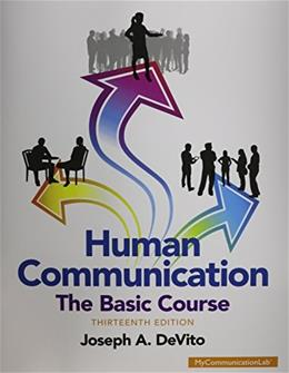 Human Communication: The Basic Course (13th Edition) 9780133866384