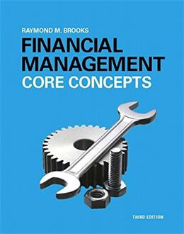 Financial Management: Core Concepts, by Brooks, 3rd Edition 9780133866698