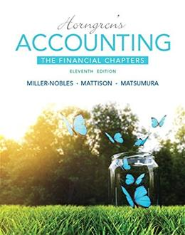 Horngrens Accounting, The Financial Chapters, by Miller-Nobles, 11th Edition 9780133866889