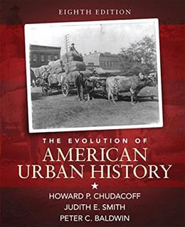 Evolution of American Urban History, by Chudacoff, 8th Edition 9780133867886