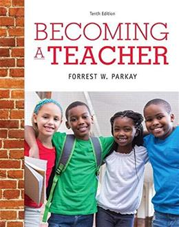 Becoming a Teacher, by Parkay, 10th Loose-Leaf Edition 9780133868418