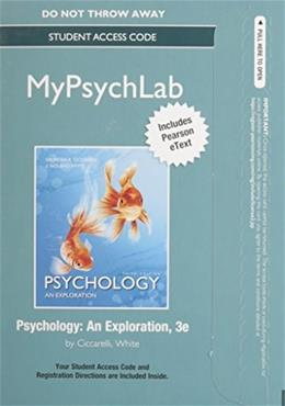 NEW MyLab Psychology  with Pearson eText -- Standalone Access Card -- for Psychology: An Exploration (3rd Edition) 9780133869163