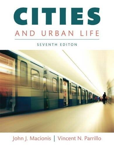 Cities and Urban Life, by Macionis, 7th Edition 9780133869804