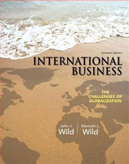 International Business: The Challenges of Globalization, by Wild, 7th Edition 7 PKG 9780133870008