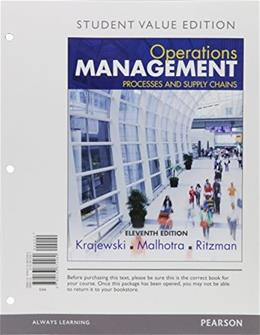 Operations Management: Processes and Supply Chains, by Krajewski, 11th Student Value Edition 9780133872460