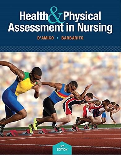 Health & Physical Assessment In Nursing (3rd Edition) 9780133876406