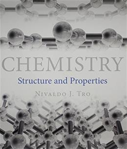 Chemistry: Structure and Properties, by Tro PKG 9780133884517