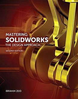 Mastering SolidWorks, by Zeid, 2nd Edition 9780133885941