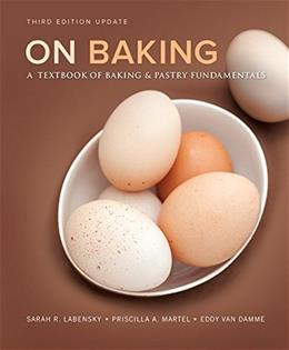 On Baking: A Textbook of Baking and Pastry Fundamentals, by Labensky, 3rd Edition 9780133886757