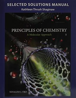 Selected Solution Manual for Principles of Chemistry: A Molecular Approach 3 9780133889413