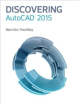 Discovering AutoCAD 2015, by Dix 9780133889789
