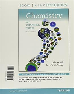 Chemistry for Changing Times, by Hill, 14th Books a la Carte Edition 9780133890754