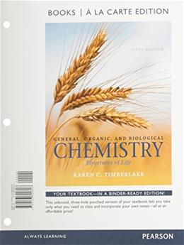 General, Organic, and Biological Chemistry: Structures of Life, by Timberlake, 5th Edition 9780133890808