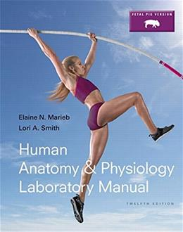 Human Anatomy and Physiology, by Marieb, 12th Edition, Laboratory Manual, Fetal Pig Version 12 PKG 9780133893380