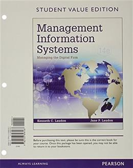 Management Information Systems: Managing the Digital Firm, by Laudon, 14th Edition 9780133898187