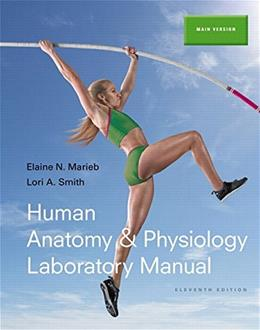 Human Anatomy & Physiology Laboratory Manual, Main Version (11th Edition) 9780133902389
