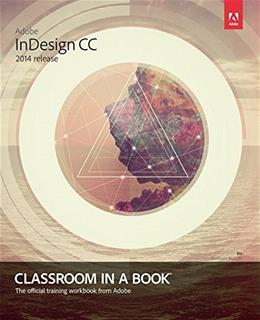 Adobe InDesign CC Classroom in a Book 2014 release, by Anton PKG 9780133904390