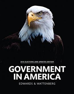 Government in America, 2014 Elections and Updates Edition (16th Edition) 9780133905045