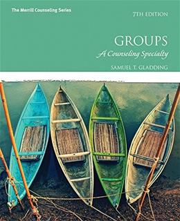 Groups: A Counseling Specialty (7th Edition) 9780133905205