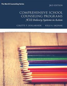 Comprehensive School Counseling Programs: K-12 Delivery Systems in Action, by Dollarhide, 3rd Edition 9780133905212
