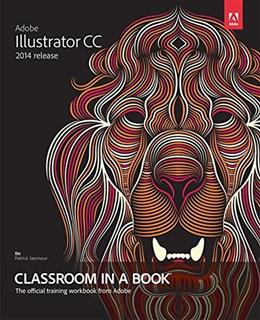Adobe Illustrator CC Classroom in a Book, by Wood PKG 9780133905656