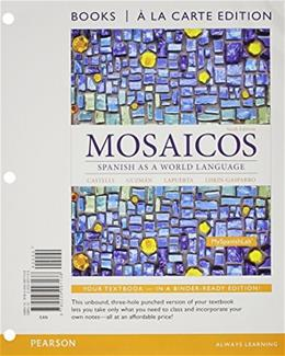 Mosaicos: Spanish as a World Language, Books a la Carte Plus MyLab Spanish with eText (multi-semester access) -- Access Card Package (6th Edition) 6 PKG 9780133906769