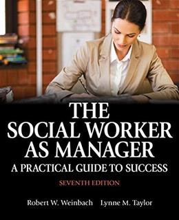 The Social Worker as Manager: A Practical Guide to Success with Pearson eText -- Access Card Package (7th Edition) 7 PKG 9780133909081