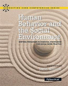 Human Behavior and the Social Environment: Shifting Paradigms in Essential Knowledge for Social Work Practice with Enhanced Pearson eText -- Access ... (6th Edition) (Connecting Core Competencies) 6 PKG 9780133909104