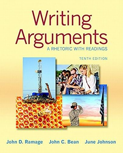 Writing Arguments: A Rhetoric with Readings, by Ramage, 10th Edition 10 PKG 9780133910681